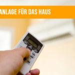 Klimaanlage im Haus: Die Vor- und Nachteile
